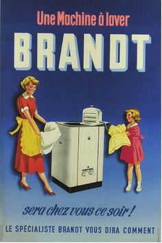 Machine à laver Brandt - 1950 - Retro Ads, Vintage Ads, French Vintage, Old Pub, Madison Avenue, Illustrations, Family Guy, Baseball Cards, Guys