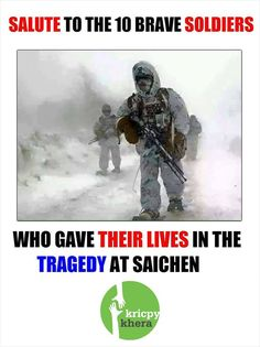 Salute to the 10 brave Soldiers Who gave their lives in the tragedy at Saichen  Visit My website for more information - http://kricpykhera.com/  #kricpy #kricpykhera #kricpykheragill #khera #quotes