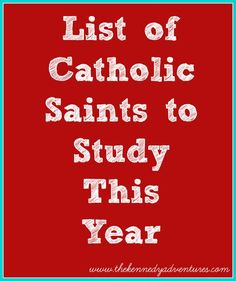 list of Catholic Saints to study this year
