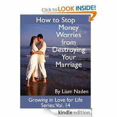 How to Stop Money Worries from Destroying Your Marriage (Growing in Love for Life Series, Vol. 14) by Liam Naden. $3.54. 28 pages. Author: Liam Naden