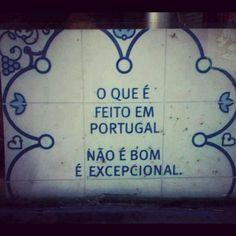 O que é feito em Portugal não é bom, é excepcional