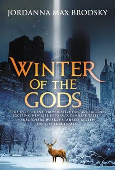 Winter of the Gods (Olympus Bound #2) by Jordanna Max Brodsky - February 14th 2017 by Orbit