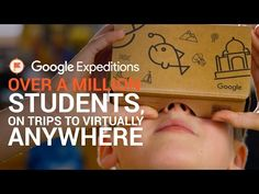 Google Expeditions: over a million students, on trips to virtually anywhere - YouTube