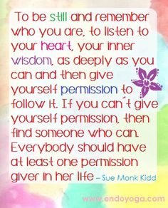 Give yourself ermission to follow your heart! ♡♡♡ Yoga for endometriosis & pelvic pain www.endoyoga.com