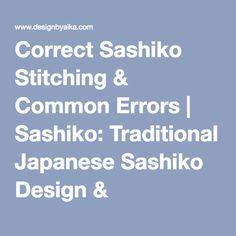 Correct Sashiko Stitching & Common Errors | Sashiko: Traditional Japanese Sashiko Design & Instruction