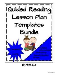 Guided Reading Lesson Plan Templates Bundle  Guided Reading