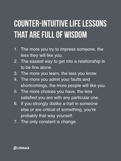 Quotes About Life :Someone Asks If Therere Life Lessons That Go Against Common Sense And It Turns Out Theres A Lot Wisdom Quotes, Me Quotes, Motivational Quotes, Inspirational Quotes, People Quotes, Inspirational Life Lessons, Cover Quotes, Advice Quotes, Music Quotes