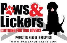 PAWS & LICKERS - Dog Rescue Shirts Promoting Rescue & Adoption