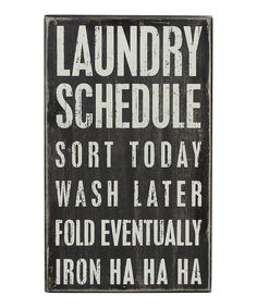 Look at this #zulilyfind! 'Laundry Schedule' Wall Sign by Primitives by Kathy #zulilyfinds