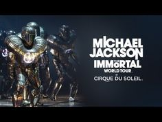 Michael Jackson THE IMMORTAL World Tour by Cirque du Soleil - Official Preview - YouTube