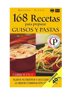 168 recetas para preparar guisos y pastas