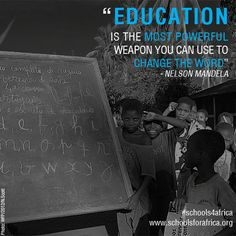 """""""Education is the most powerful weapon you can use to change the world"""" - #NelsonMandela"""