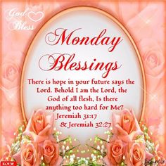 Monday Blessings. Jeremiah 32:27