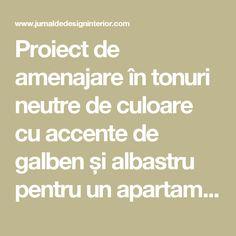 Proiect de amenajare în tonuri neutre de culoare cu accente de galben și albastru pentru un apartament de 66 m² Jurnal de design interior
