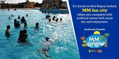 If a beach is what Raipur lacked, MM fun city offers you complete with artificial waves with more fun and enjoyment.