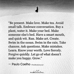 Paulo Coelho night Drawings quotes Be Present. Make love. The Words, Positive Quotes, Motivational Quotes, Inspirational Quotes, Strong Quotes, You Smile, Words Quotes, Sayings, Quotes Quotes
