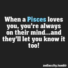 When a pisces loves you .. aww :) - You're always on my mind.