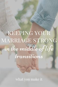 Strong marriage tips through life transitions Best Marriage Advice, Strong Marriage, Happy Marriage, Love And Marriage, Christian Marriage Quotes, Christian Women Blogs, Raising Godly Children, Life Transitions, Uplifting Words