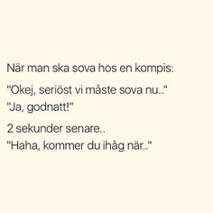 Alltid när man skulle lägga sig i skolåldern och inte kunde sova. Aa Quotes, Crazy Quotes, Some Quotes, Motivational Quotes, Funny Quotes, Swedish Quotes, Different Quotes, Best Friend Quotes, Text Me