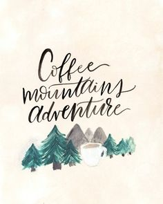 Coffee Mountains Adventure Watercolor Art Print by adventureandthewild