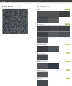 Black Pearl. Granite Tile. Flooring. MSI Stone. Behr. Valspar Paint. Benjamin Moore. PPG Pittsburgh. Ralph Lauren Paint. Sherwin Williams. Olympic.  Click the gray Visit button to see the matching paint names.