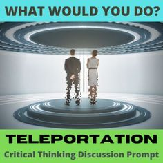 Get students thinking and talking with this single creative What Would You Do? hypothetical situation. What if you won the chance to teleport anywhere in the world? Would you go see a sports match? Visit a family member or friend? Just go somewhere amazing? What factors might change your mind?