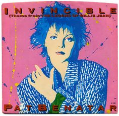 Invincible (Theme from The Legend Of Billie Jean) b/w Invincible (Instrumental).  Pat Benatar, Chrysalis Records/USA (1985)
