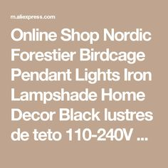 Online Shop Nordic Forestier Birdcage Pendant Lights Iron Lampshade Home Decor Black lustres de teto 110-240V Fixtures Gifts For New Year | Aliexpress Mobile