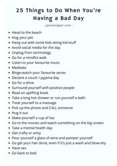 It's important to know HOW to handle them, which is where this list comes into play. Here's 25 things to do when you're having a bad day. Things To Do When Bored, Things To Do At Home, Bad Day Quotes, Bored Jar, Are You Happy, Just For You, Stress, Self Care Activities, Rough Day