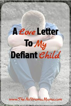 "To my defiant child, sometimes I look at you and think, ""Who are you?"""