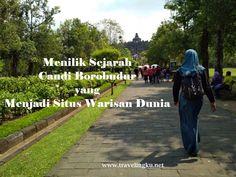 Menilik Sejarah Candi Borobudur yang Menjadi Situs Warisan Dunia