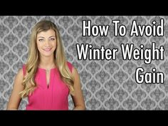 How To Avoid Winter Weight Gain  |  #JessicaProcini #LaughYourselfSkinny #losingweight #Weightloss #dieting #Overeating
