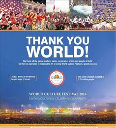 Thank you World!  We thank all the Global leaders saints corporates artists and people of Delhi for their co-operation in making the Art of Living World Culture Festival a grand success.  The #WorldCultureFestival featured 36603 artists on the world's largest stage ( 7 acres ) & world's largest audience of  3.75 million people!  Special thanks to various international organizations for their greetings and felicitations.  #WCFexperience #WCF2016 #thankyou #cooperation #artists #success…