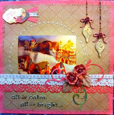 All is Calm, All is Bright... - Scrapbook.com