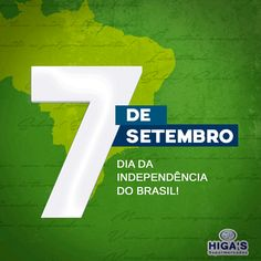 d421aeb3619 Dia 7 de Setembro é dia da Independência do Brasil! Aqui no Higa s  acreditamos que