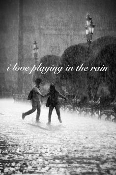 i love playing in the rain - me too...