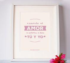 Cuando el amor es auténtico se llama TÚ y YO   Lámina disponible en http://ift.tt/1n71PmC  #virusdlafelicidad #lamina #deco #casa #amor