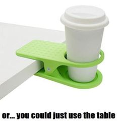 Well, I could use the table but this ensures it doesn't get knocked over.  Duh!