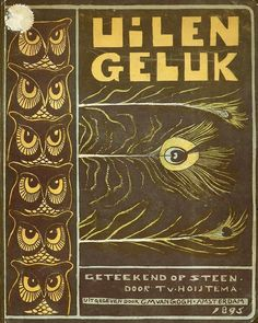 'Uilen-geluk' / The lucky owls' text by Tine Hogervorst van Hoytema, illustrations by Theodorus van Hoytema. Published 1895 by C.M. van Gogh, Amsterdam....