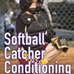We discuss softball catcher conditioning for plays at the plate - plays where the catcher is either receiving a throw with someone coming to score.
