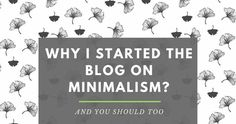 Why I started a Blog on Minimalism?