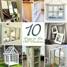 10 Uses for Old Windows  Thanks to Brittney aka pretty handy girl.