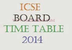 ICSE Board Timetable 2014 for Class 10 www.cisce.org