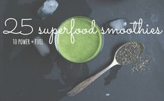 I rounded up 25 of my favorite superfood smoothies on the interwebs. They're all naturally gluten, dairy, soy, egg + refined sugar-free.