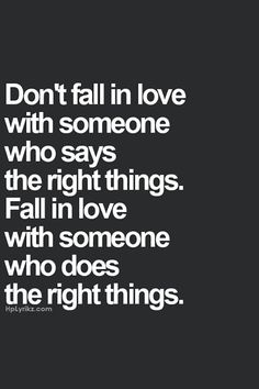 "The right love will always be the best love.. | ""Don't fall in love with someone…"