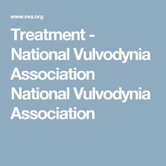Treatment National Vulvodynia Association National Vulvodynia Association Female Infertility Infertility Treatment Autoimmune Disease