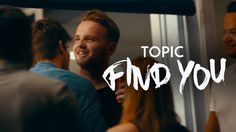 TOPIC - FIND YOU feat. Jake Reese (Official Video) 4K
