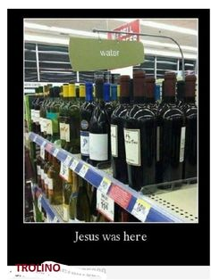 Funny Friday: Jesus Was Here - Happy, Healthy & Prosperous Cheers, Christian Jokes, Christian Messages, Christian Girls, Bible Humor, Church Humor, Water Into Wine, You Had One Job, Friday Humor
