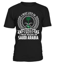 I May Live in Arizona But I Was Made in Saudi Arabia #SaudiArabia