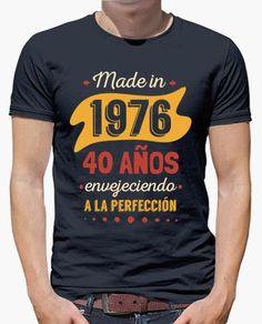 Camiseta 40 Años Envejeciendo a la Perfección 520733148e24